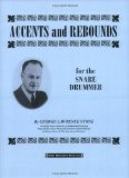 George L. Stone: Accents and Rebounds - For the Snare Drummer