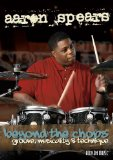 Aaron Spears Beyond the Chops: Groove, Musicality and Technique